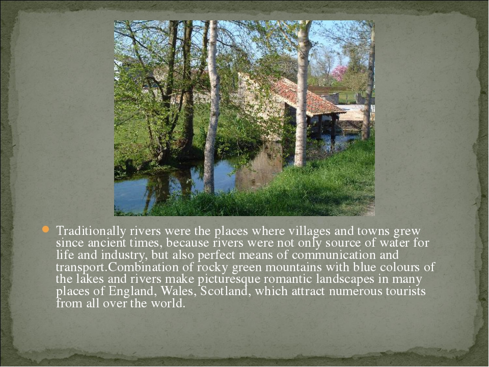 Traditionally rivers were the places where villages and towns grew since anci...