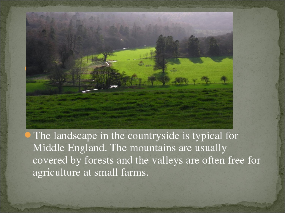 Countryside The landscape in the countryside is typical for Middle England. T...