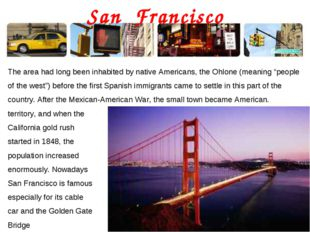 San Francisco The area had long been inhabited by native Americans, the Ohlon