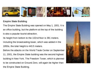 Empire State Building The Empire State Building was opened on May 1, 1931. It