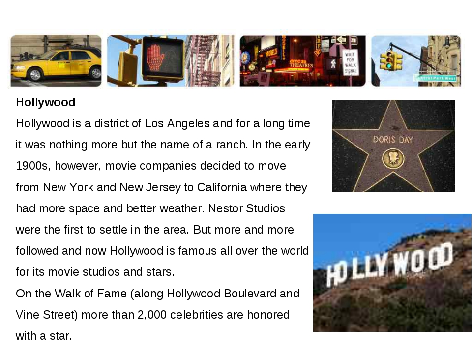 Hollywood Hollywood is a district of Los Angeles and for a long time it was n...