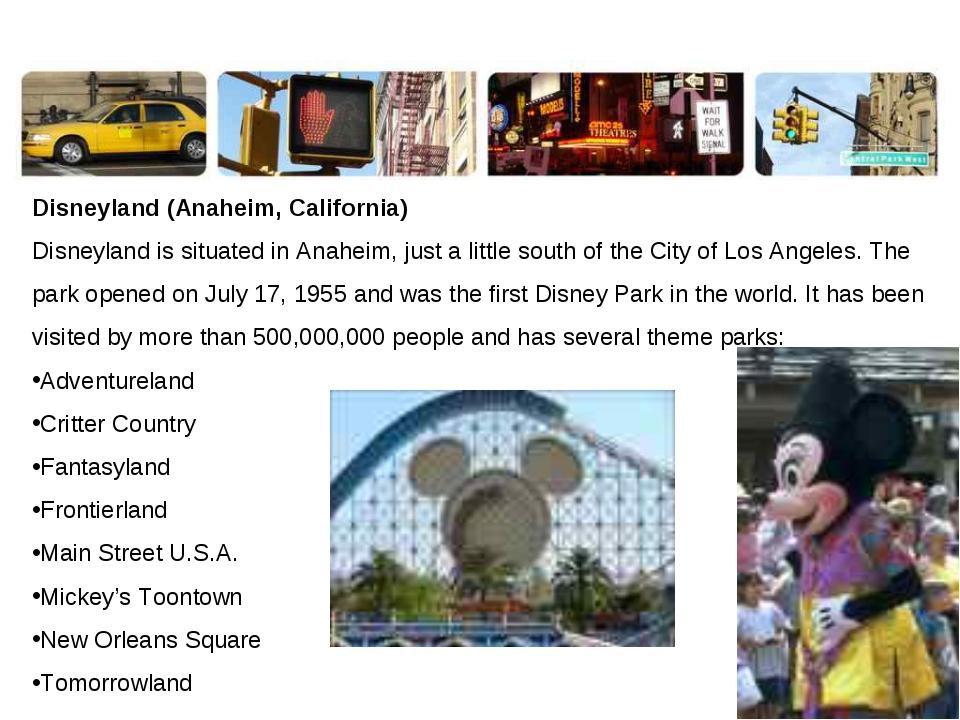 Disneyland (Anaheim, California) Disneyland is situated in Anaheim, just a li...