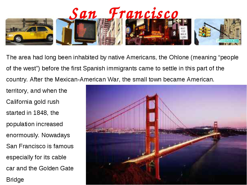 San Francisco The area had long been inhabited by native Americans, the Ohlon...