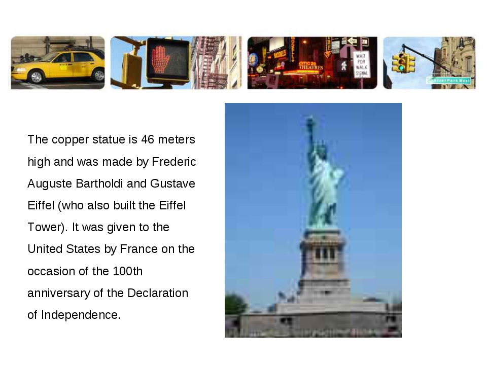 The copper statue is 46 meters high and was made by Frederic Auguste Barthold...