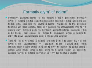 Formativ qiymətləndirmə Formativ qiymətləndirmə dərsi müşayət edən prosesdir.