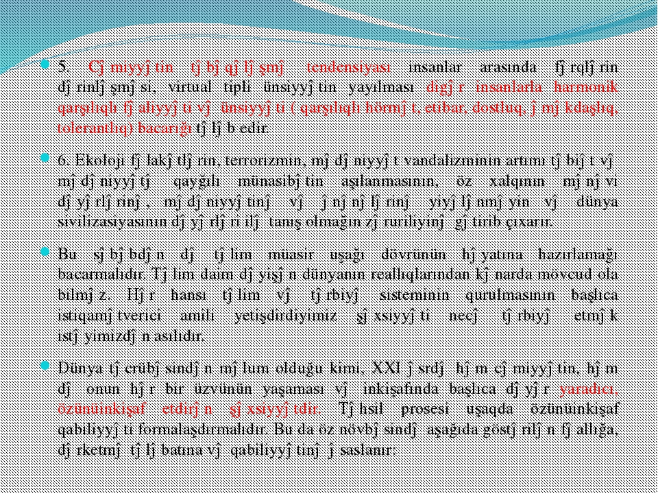 5. Cəmiyyətin təbəqələşmə tendensiyası insanlar arasında fərqlərin dərinləşmə...