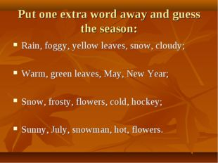 Put one extra word away and guess the season: Rain, foggy, yellow leaves, sno