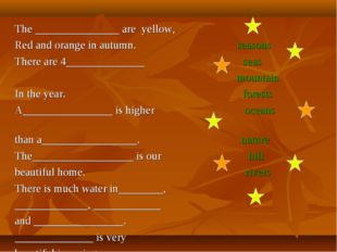 The _______________ are yellow, Red and orange in autumn. seasons There are 4