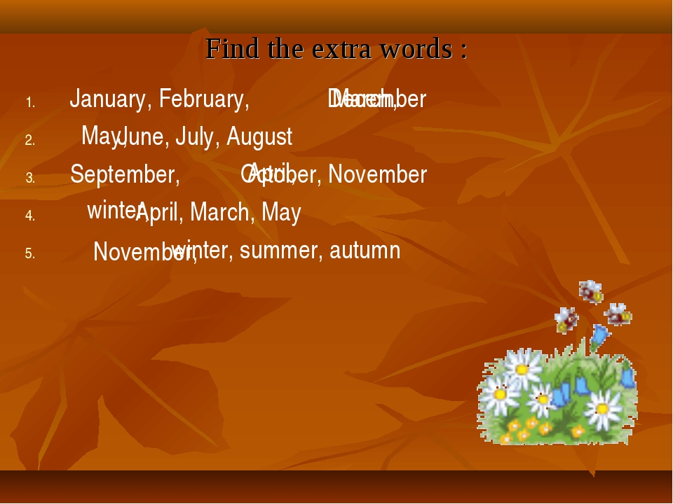 Find the extra words : January, February, December June, July, August Septemb...