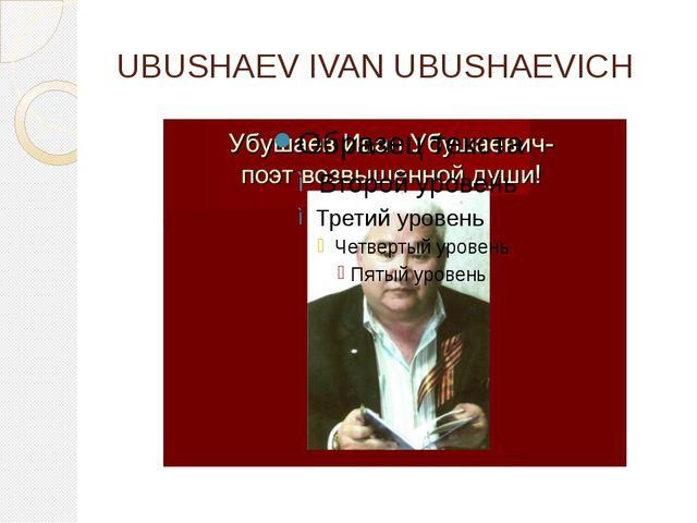 UBUSHAEV IVAN UBUSHAEVICH