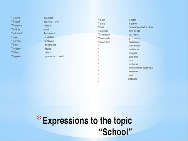 "Expressions to the topic ""School"" To write exercises To read grammar rules To..."