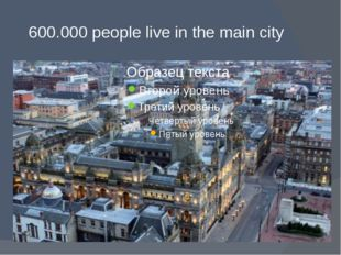 600.000 people live in the main city