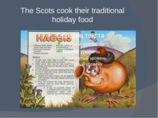 The Scots cook their traditional holiday food