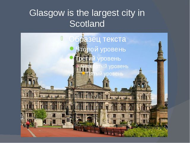 Glasgow is the largest city in Scotland