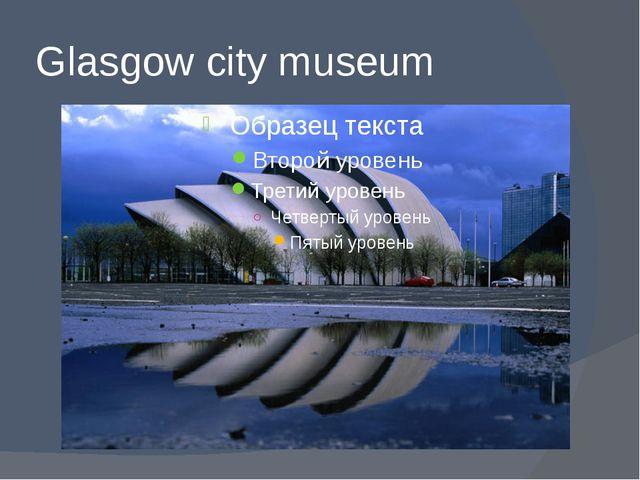 Glasgow city museum