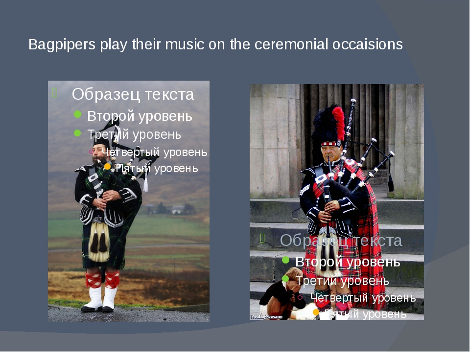 Bagpipers play their music on the ceremonial occaisions