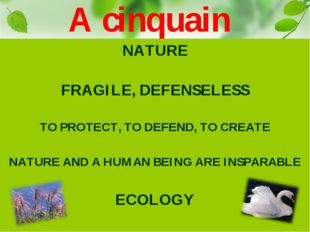 NATURE FRAGILE, DEFENSELESS TO PROTECT, TO DEFEND, TO CREATE NATURE AND A HUM