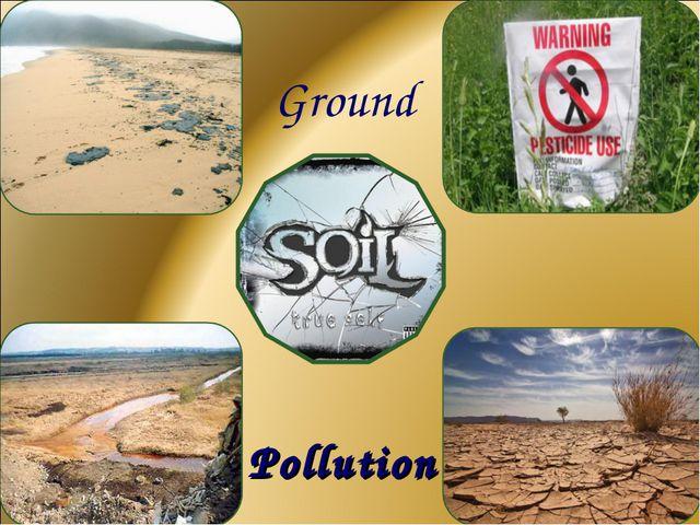 Ground Pollution