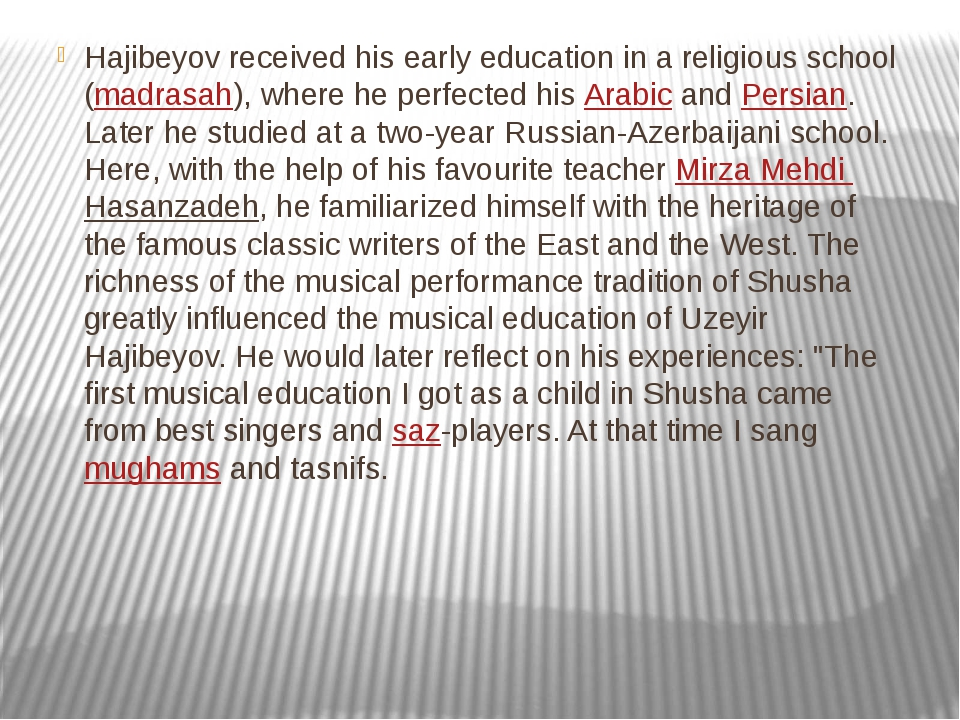 Hajibeyov received his early education in a religious school (madrasah), wher...