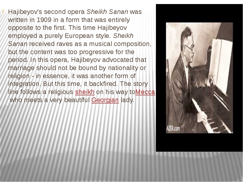 Hajibeyov's second opera Sheikh Sanan was written in 1909 in a form that was...