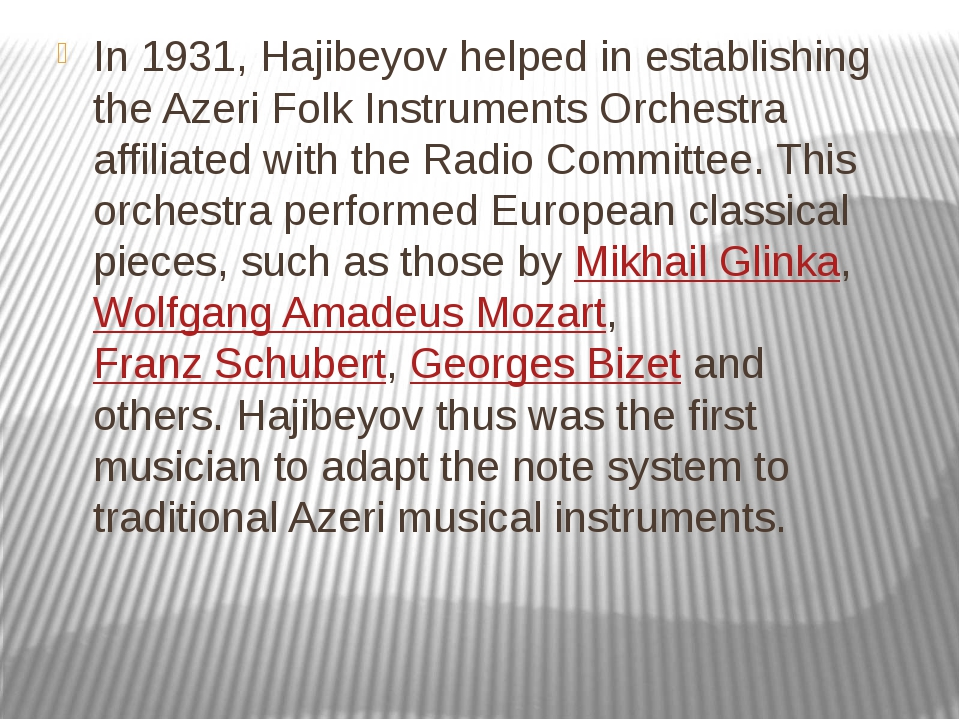In 1931, Hajibeyov helped in establishing the Azeri Folk Instruments Orchestr...