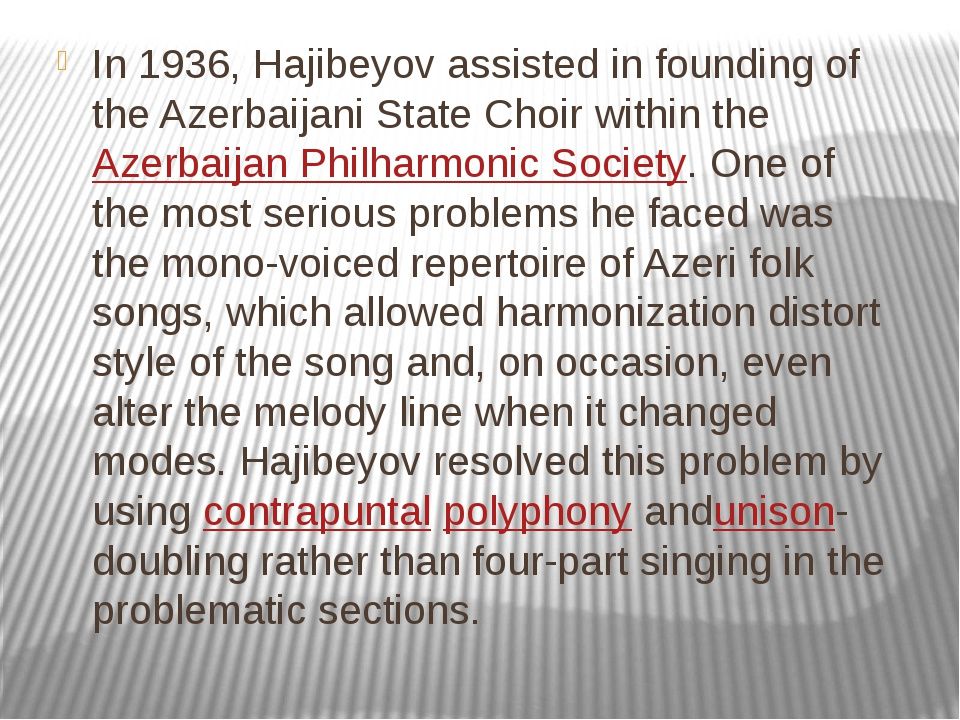 In 1936, Hajibeyov assisted in founding of the Azerbaijani State Choir within...