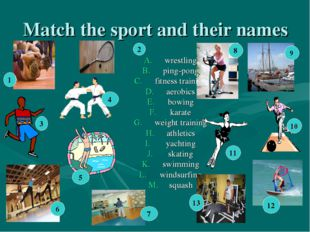 Match the sport and their names wrestling ping-pong fitness training aerobics