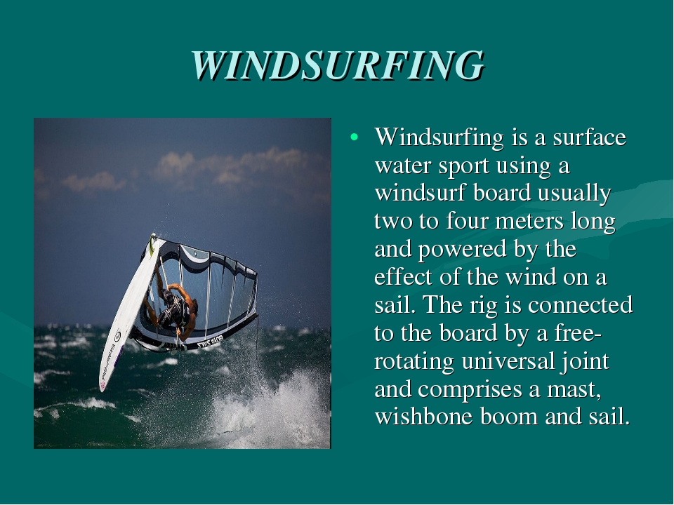 WINDSURFING Windsurfing is a surface water sport using a windsurf board usual...