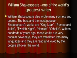 William Shakespeare –one of the world's greatest writer William Shakespeare a