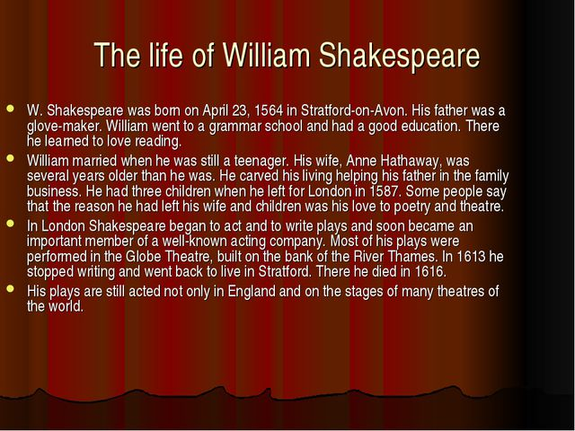 The life of William Shakespeare W. Shakespeare was born on April 23, 1564 in...
