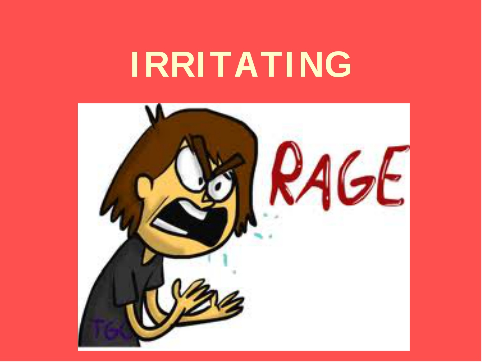 IRRITATING