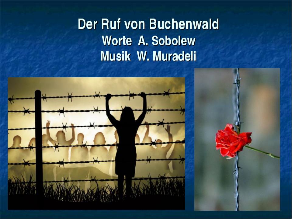 Der Ruf von Buchenwald Worte A. Sobolew Musik W. Muradeli