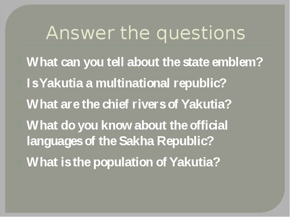 Answer the questions What can you tell about the state emblem? Is Yakutia a m...