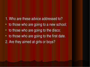 1. Who are these advice addressed to? to those who are going to a new school;