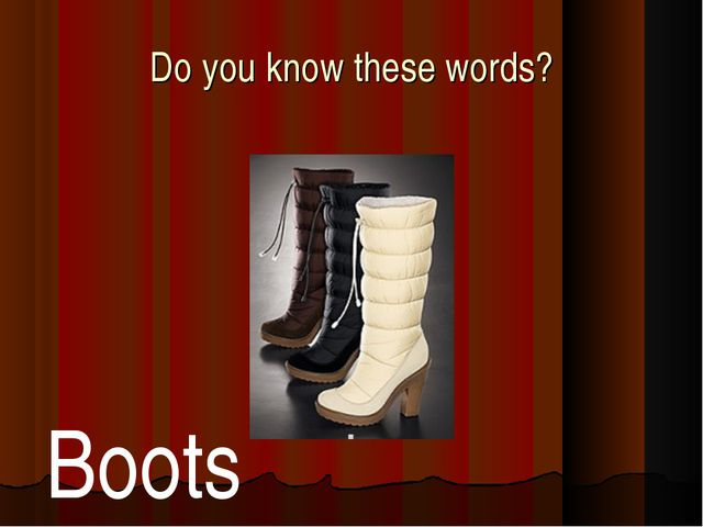 Do you know these words? Boots