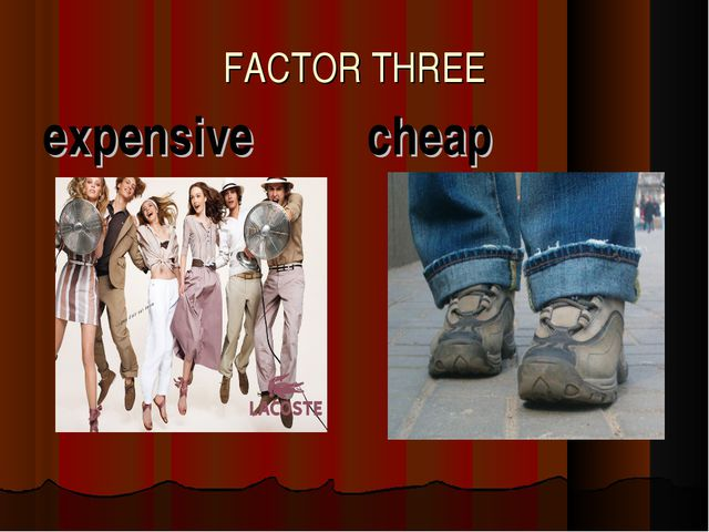 FACTOR THREE expensive cheap