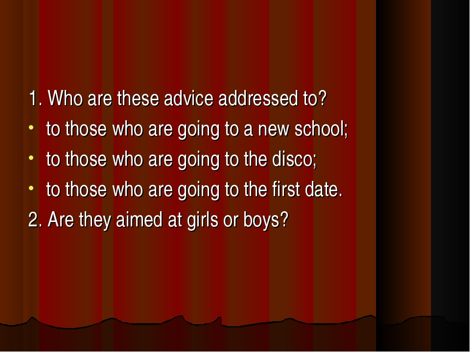 1. Who are these advice addressed to? to those who are going to a new school;...
