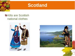 Scotland Kilts are Scottish national clothes A national Scottish costume