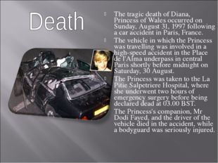 The tragic death of Diana, Princess of Wales occurred on Sunday, August 31, 1