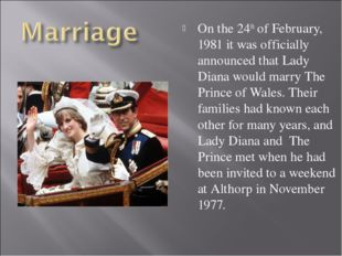 On the 24th of February, 1981 it was officially announced that Lady Diana wou