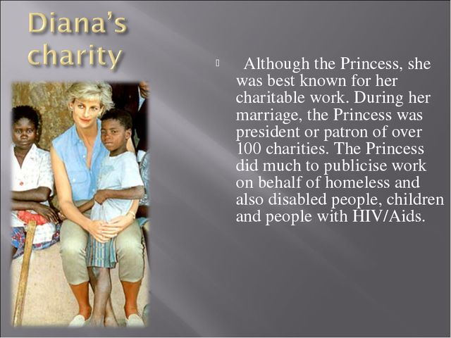 Although the Princess, she was best known for her charitable work. During he...