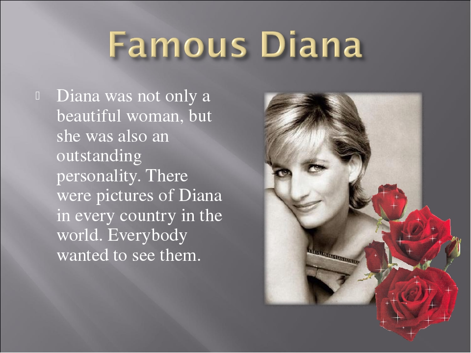 Diana was not only a beautiful woman, but she was also an outstanding persona...