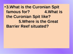 3.What is the Curonian Spit famous for? 4.What is the Curonian Spit like? 5.