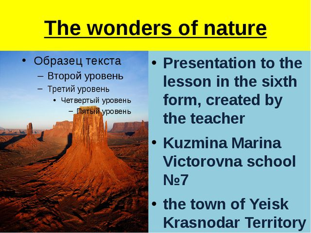 The wonders of nature Presentation to the lesson in the sixth form, created b...
