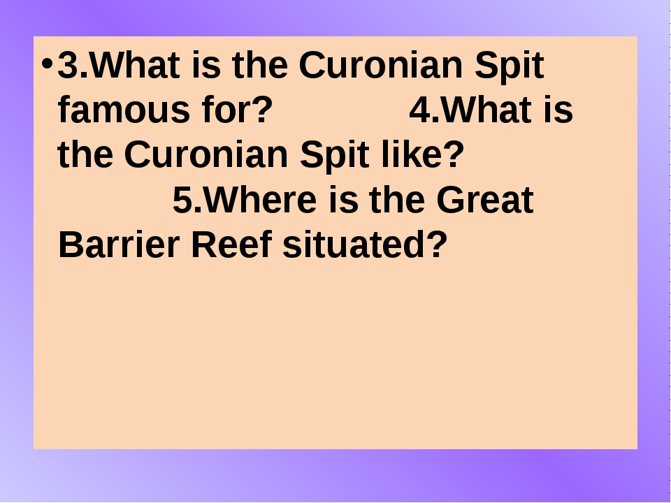 3.What is the Curonian Spit famous for? 4.What is the Curonian Spit like? 5....