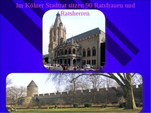 Im Kölner Stadtrat sitzen 90 Ratsfrauen und Ratsherren.