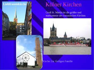 Kölner Kirchen Liebfrauenkirche Groß St. Martin ist die größte und markantest