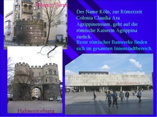 Römer Turm Der Name Köln, zur Römerzeit Colonia Claudia Ara Agrippinensium, g