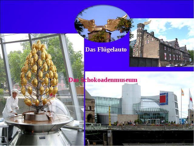 Das Flügelauto Das Schokoadenmuseum