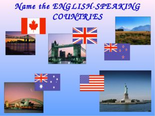 Name the ENGLISH-SPEAKING COUNTRIES